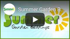 Click to watch the Summer Garden Buildings video about SHEDS